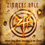 Zimmers Hole – When You Were Shouting at the Devil…We Were in League with Satan (Cd)