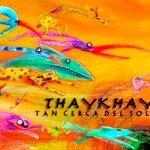 Thaykhay – Tan Cerca del Sol