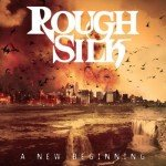 Rough Silk – A New Beginning