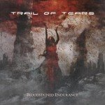 Trail of Tears – Bloodstained Endurance