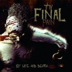 Thy Final Pain – …Of Life and Death