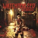 Watch Me Bleed – Souldrinker