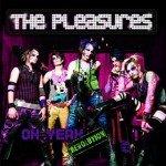 The Pleasures – Oh Yeah Revolution