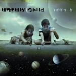 Unruly Child – Worlds Collide