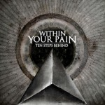 Within Your Pain – Ten Steps Behind (Cd)