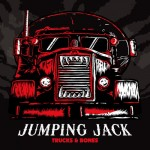 Jumping Jack – Trucks And Bones