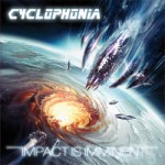 Cyclophonia – Impact is Imminent