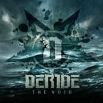 Deride – The Void