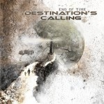 Destination's Calling – End of Time