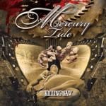 Mercury Tide – Killing Saw