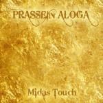 Prassein Aloga – Midas Touch