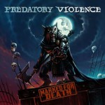 Predatory Violence – Marked For Death
