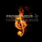 Prometheus – Tone of the Gods