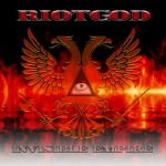 Riotgod – Invisible Empire