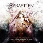 Sebastien – Tears of White Roses