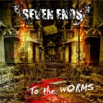 Seven Ends – To The Worms