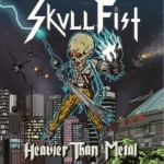 Skull Fist – Heavier Than Metal