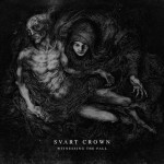 Svart Crown – Witnessing the fall