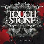 Touchstone – The City Sleeps