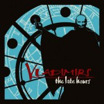Vladimirs – The Late Hours