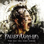 The Fallen Within – The Day You Died Inside