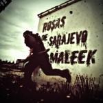 Maleek – Rosas de Sarajevo