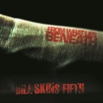 Bill Skins Fifth – From What Lies Beneath