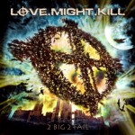 Love.Might.Kill – 2 Big 2 Fail