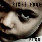 Pike's Edge – F.U.W.M