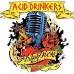 Acid Drinkers – Fishdick Zwei – The Dick Is Rising Again