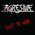 Agresiva – Sent to War