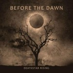 Before The Dawn – Deathstar Rising