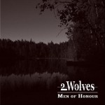 2 Wolves – Men Of Honour