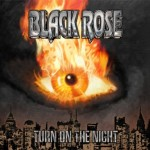 Black Rose – Turn On The Night