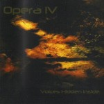 Opera IV – Voices Hidden Inside