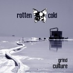 Rotten Cold – Grind Culture