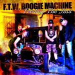 F.T.W. Boogie Machine – Feeding The Jinx