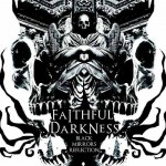 Faithful Darkness – Black Mirrors Reflection