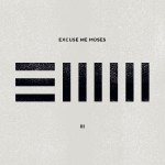 Excuse Me Moses – III