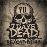 7 Days Dead – Beyond Within