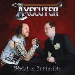 Axecuter – Metal Is Invincible