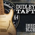 Dudley Taft – Deep Deep Blue