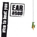 EARased – nice to beat you