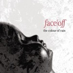 Face Off – The Colour Of Rain