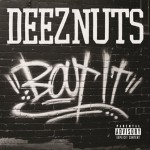 Deez Nuts – Bout It