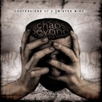 Chaos Beyond – Confessions Of A Twisted Mind