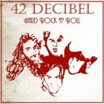 42 Decibel – Hard Rock´n´Roll