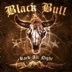 Black Bull – Rock All Night