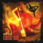 Brian Howe – Circus Bar