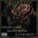 Crashgate – Crude Jokes Death Notes & Unicorns